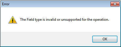 Error: The field type is invalid or unsupported for the operation
