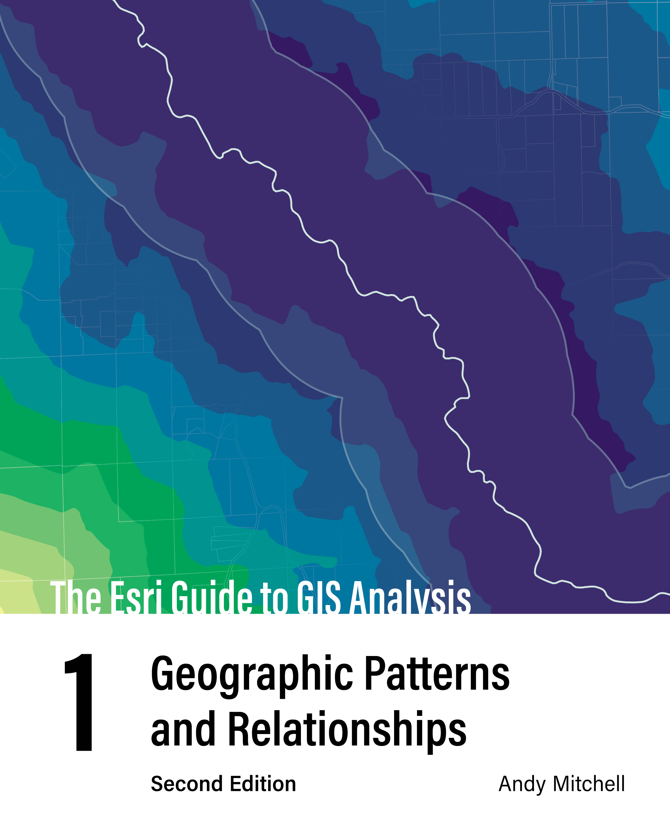 Guide to GIS Analysis volume 1
