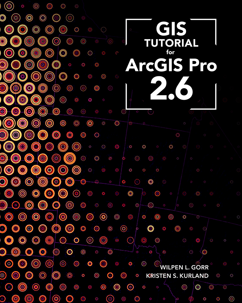 GIS Tutorial for ArcGIS Pro 2. 6
