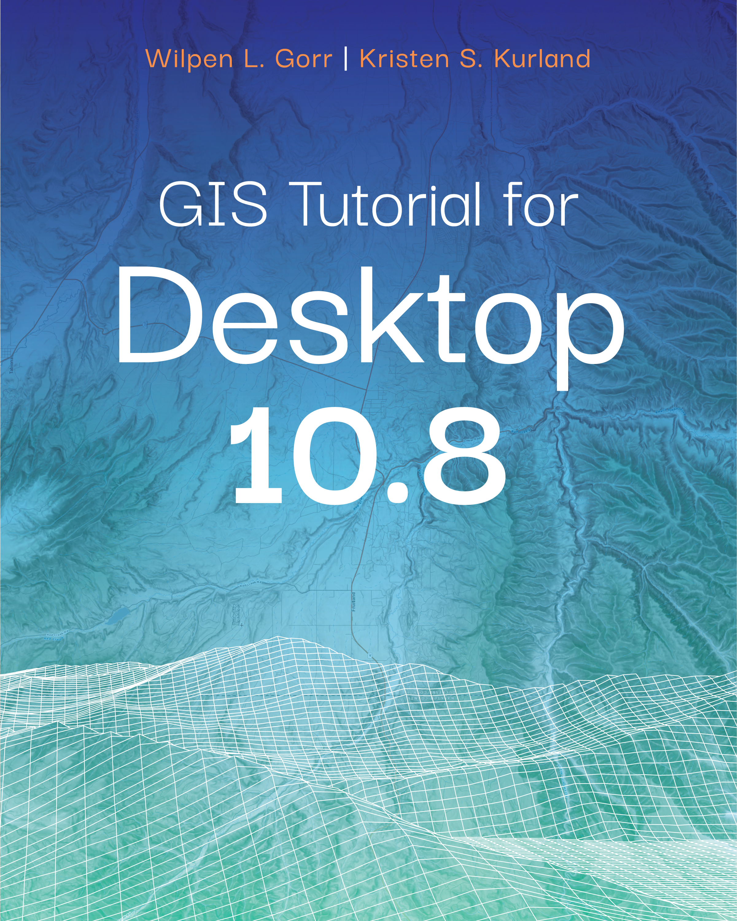 GIS Tutorial for ArcGIS Desktop 10.8 book cover